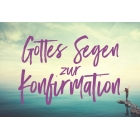Gottes Segen zur Konfirmation (Textkarte) Konfirmation